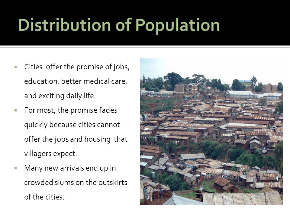  Cities offer the promise of jobs, education, better medical care, and exciting daily life.