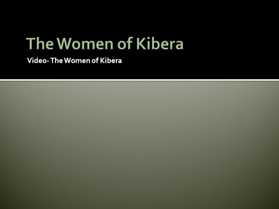 Video- The Women of Kibera