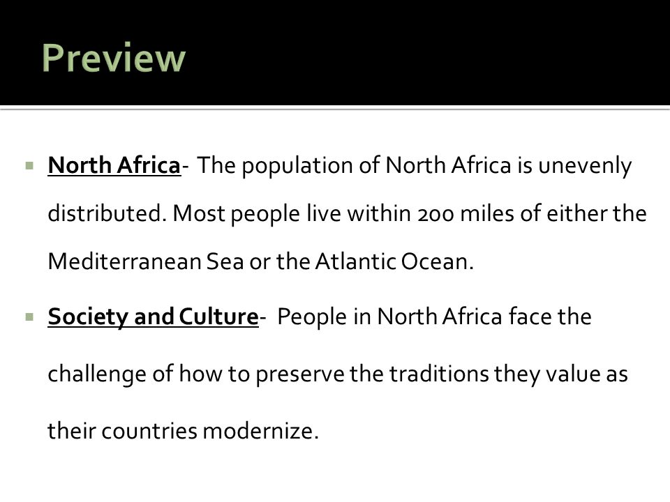  North Africa- The population of North Africa is unevenly distributed.