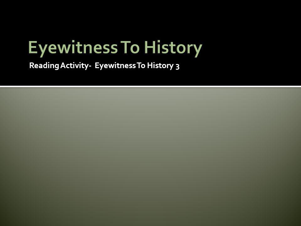Reading Activity- Eyewitness To History 3
