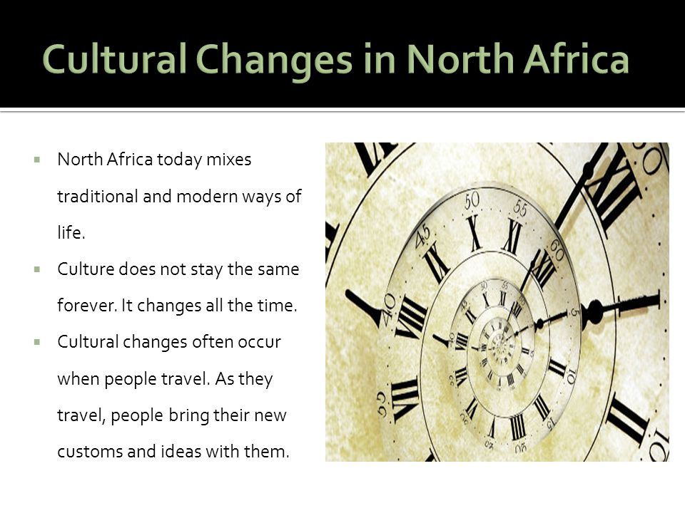  North Africa today mixes traditional and modern ways of life.