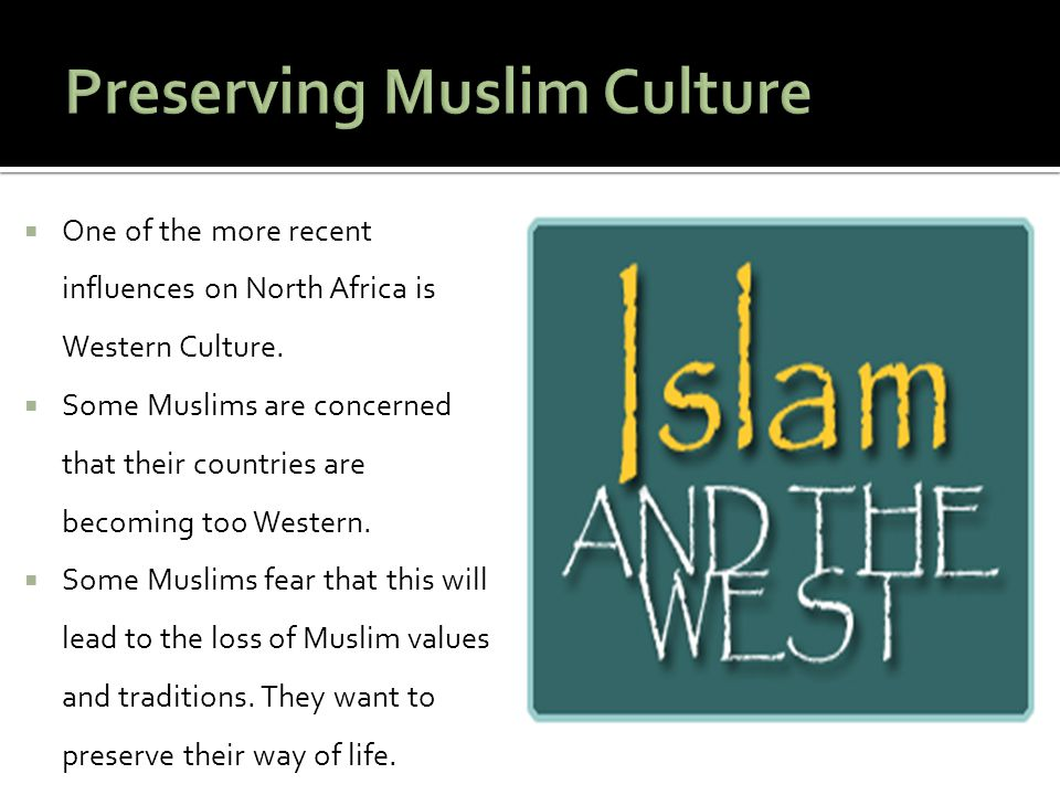  One of the more recent influences on North Africa is Western Culture.