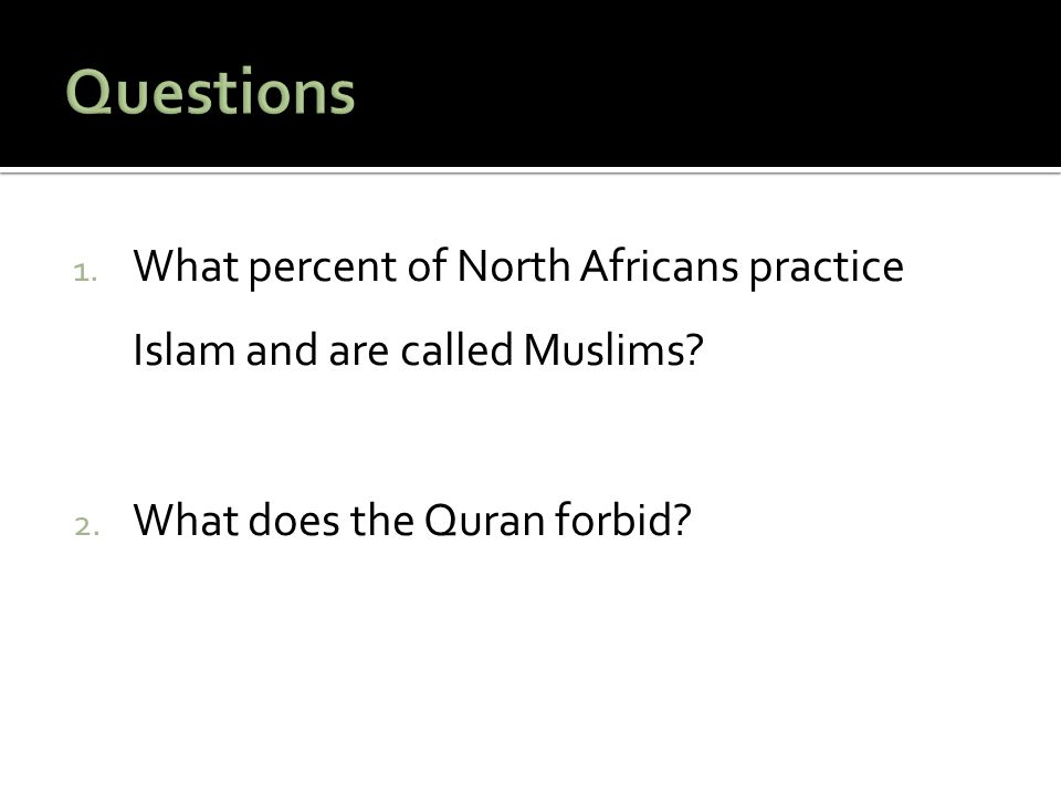 1.What percent of North Africans practice Islam and are called Muslims.