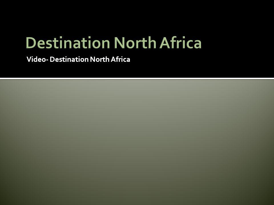 Video- Destination North Africa
