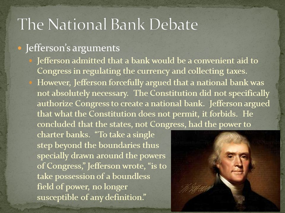 Democratic-Republicans Led by Thomas Jefferson and James Madison Drew support from the South and frontier farmers Favored a weak central government and a strict interpretation of the Constitution Opposed the national bank and protective tariffs Favored agricultural interests Favored the French over the British