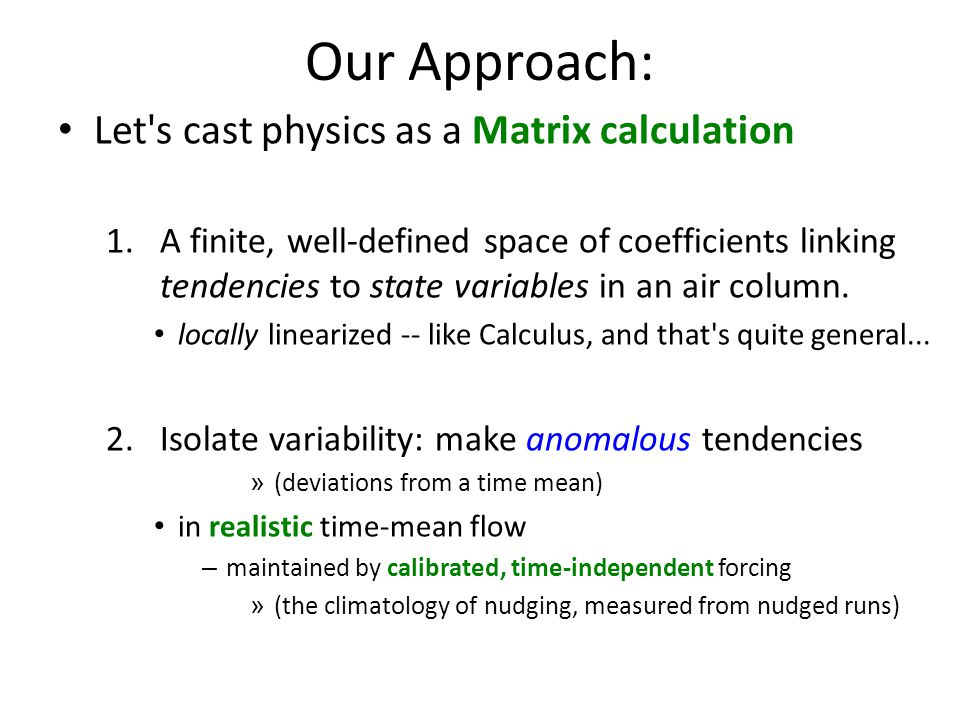 JJA mean forcing E-P is implied by mass integral {S q } column integrated heating {S T }