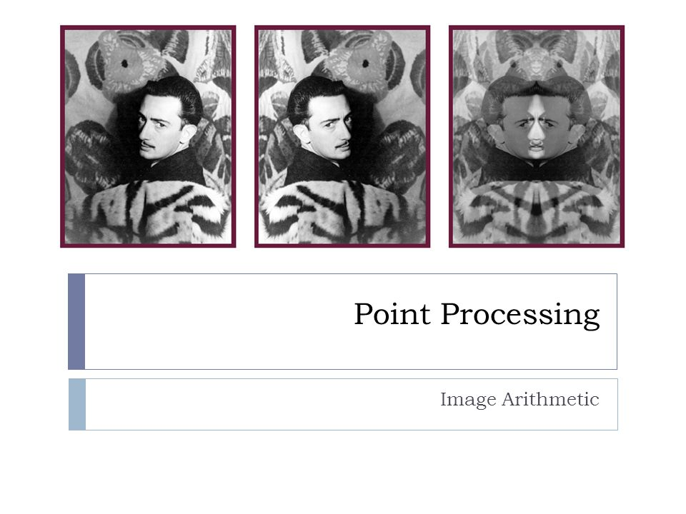 Point Processing Image Arithmetic