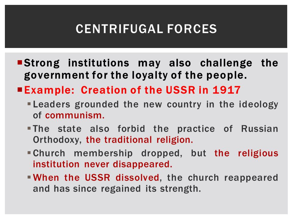  Strong institutions may also challenge the government for the loyalty of the people.