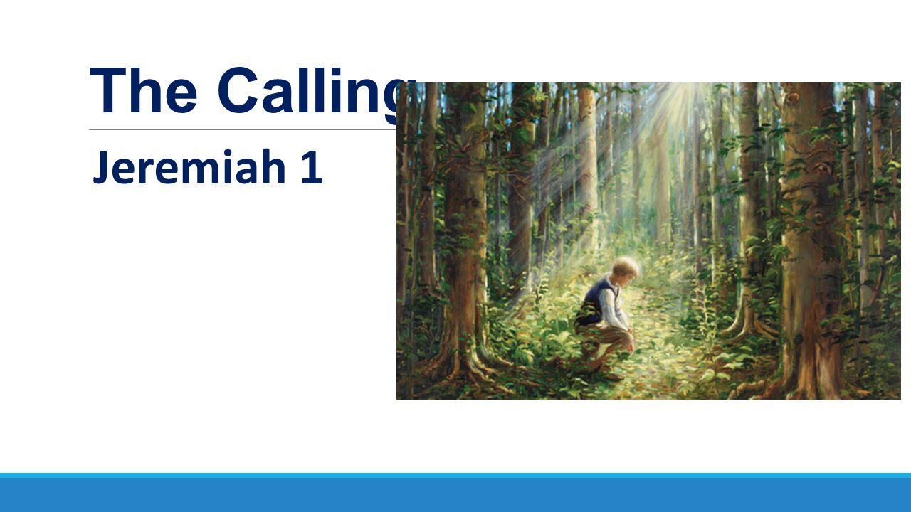 The Calling Jeremiah 1
