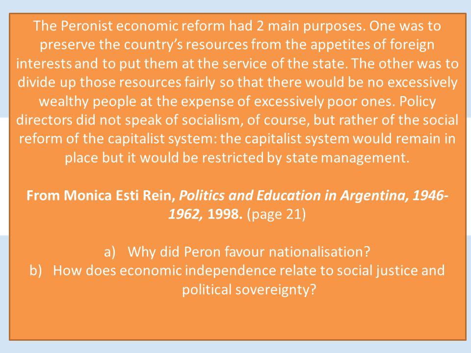 The Peronist economic reform had 2 main purposes.
