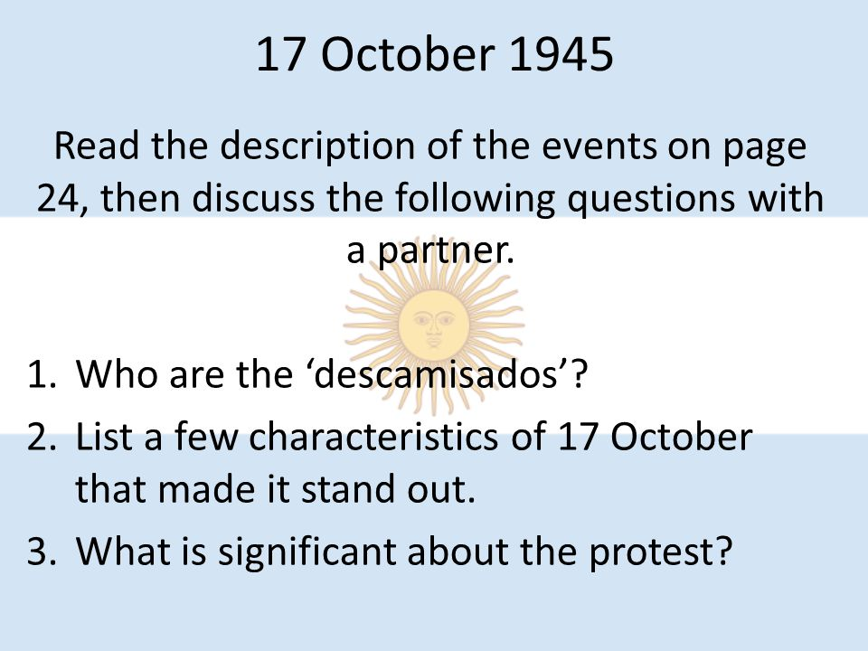 17 October 1945 Read the description of the events on page 24, then discuss the following questions with a partner.