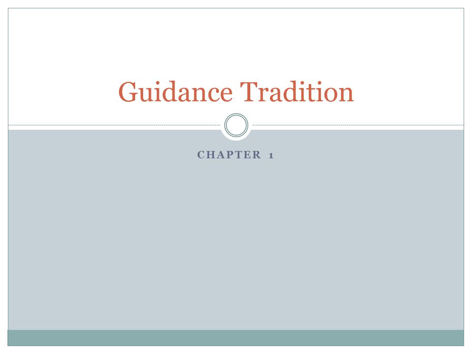 CHAPTER 1 Guidance Tradition