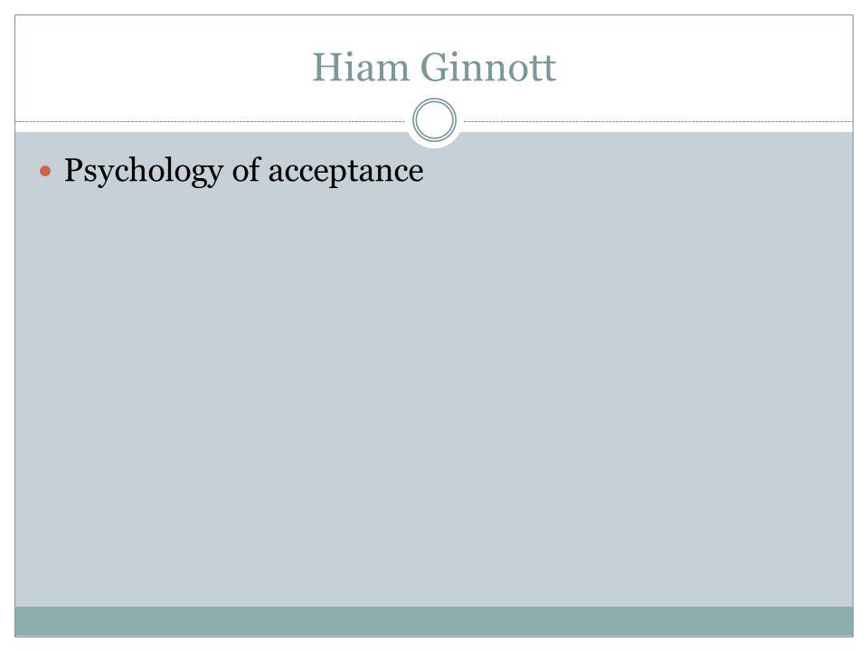 Hiam Ginnott Psychology of acceptance