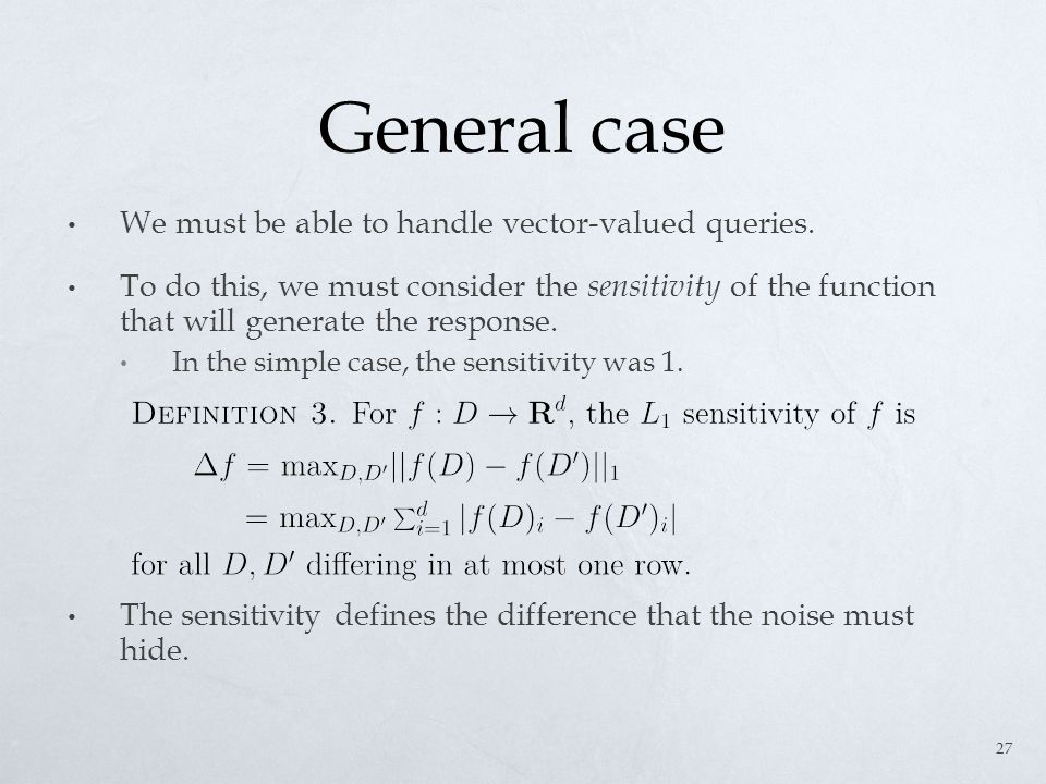 General case We must be able to handle vector-valued queries.