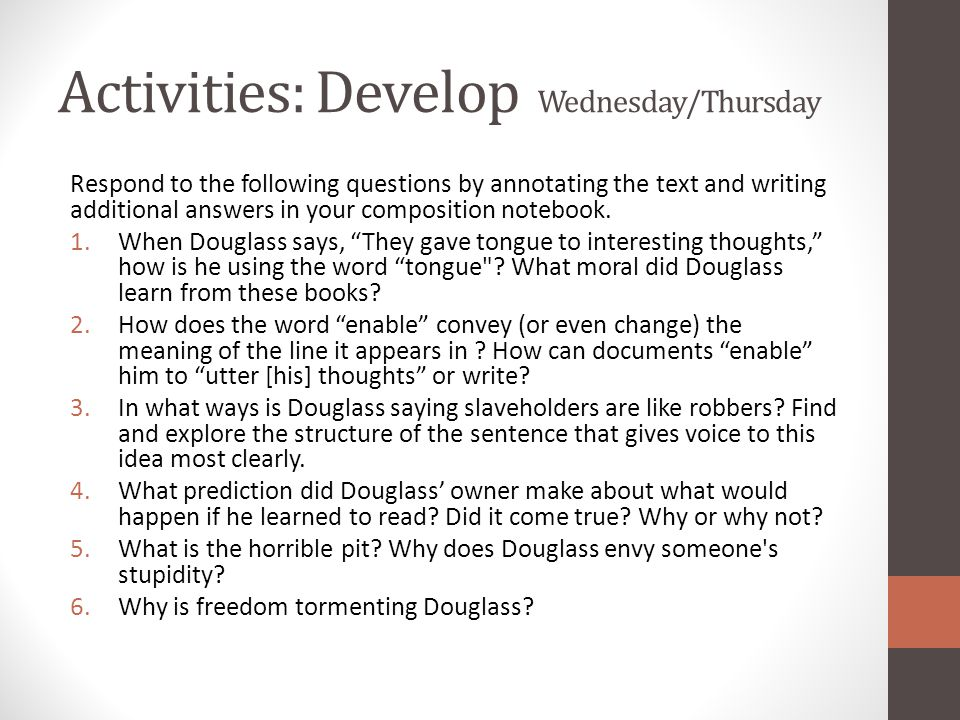 Activities: Develop Wednesday/Thursday Respond to the following questions by annotating the text and writing additional answers in your composition no