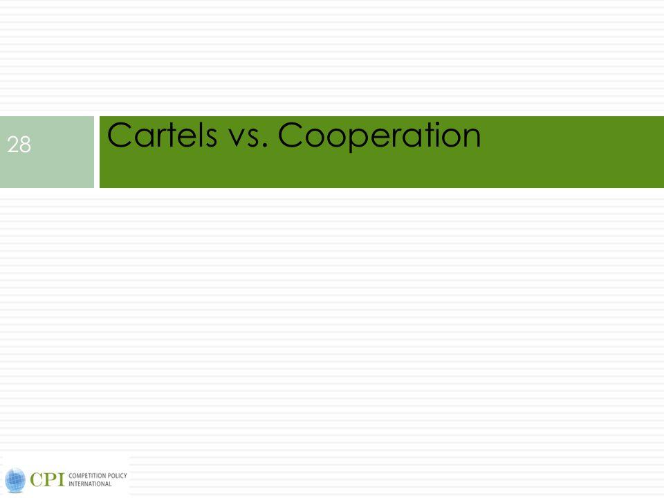 Cartels vs. Cooperation 28