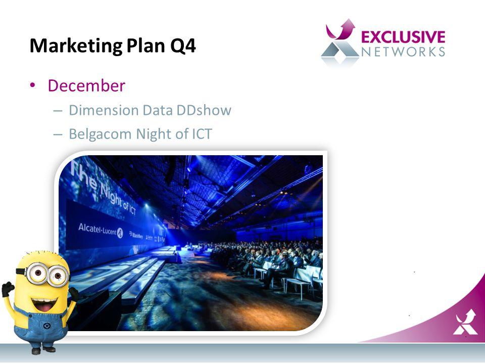 Marketing Plan Q4 December – Dimension Data DDshow – Belgacom Night of ICT