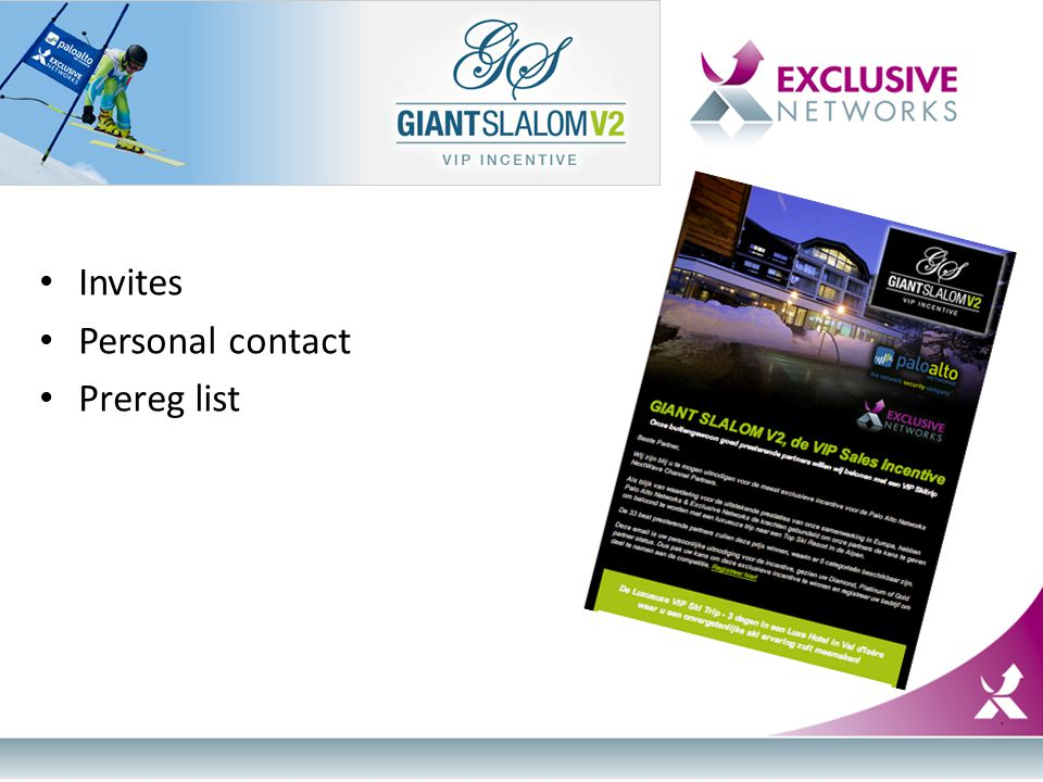 Invites Personal contact Prereg list