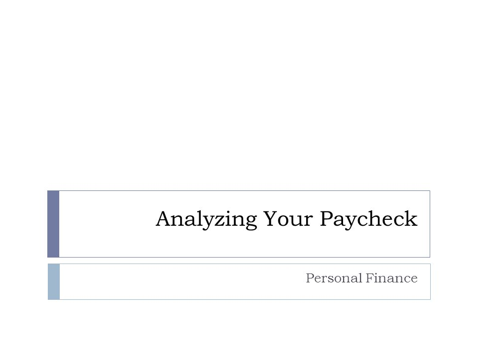 Analyzing Your Paycheck Personal Finance