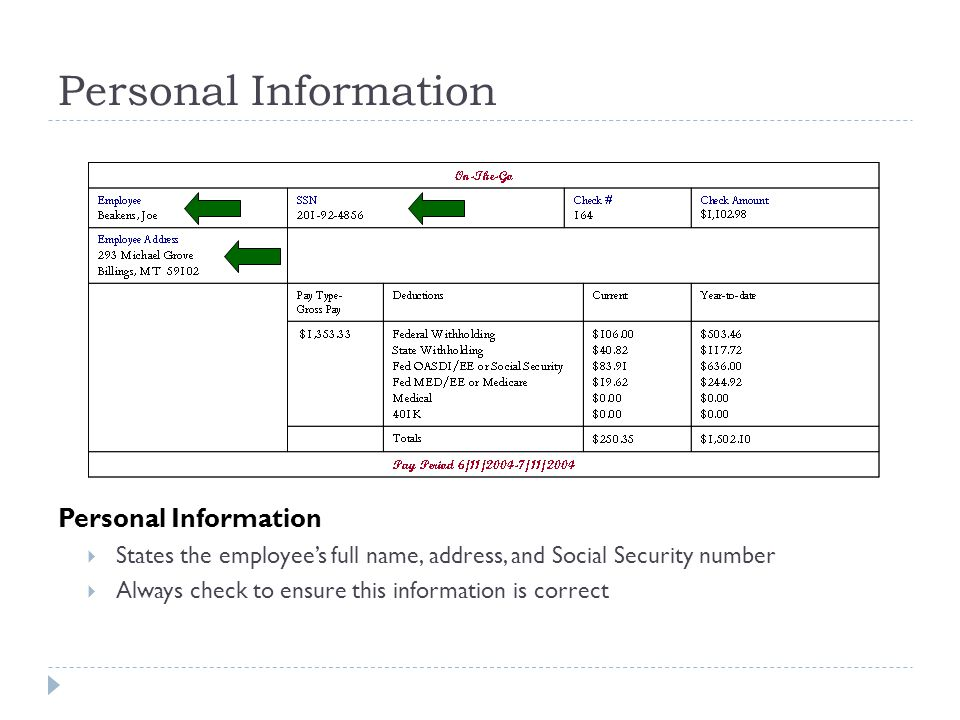 Personal Information  States the employee's full name, address, and Social Security number  Always check to ensure this information is correct