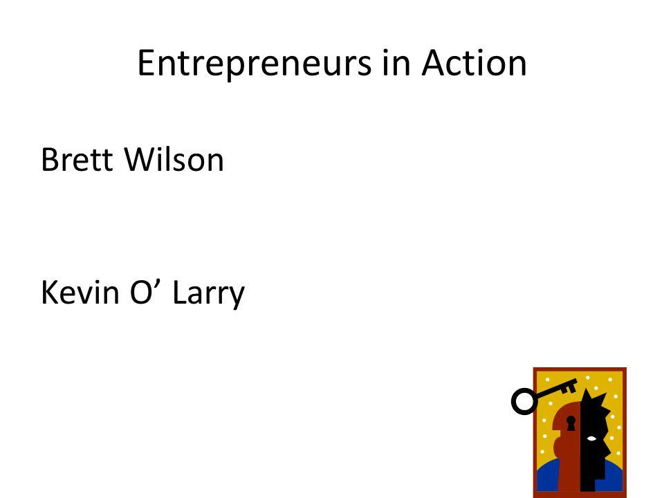 Entrepreneurs in Action Brett Wilson Kevin O' Larry