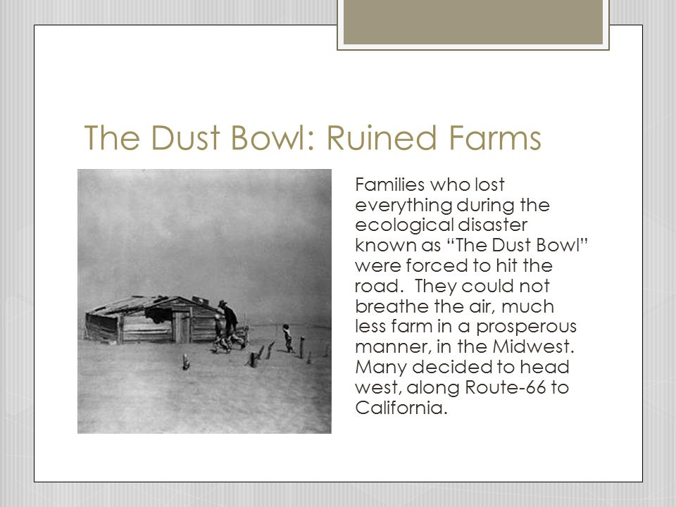 Families who lost everything during the ecological disaster known as The Dust Bowl were forced to hit the road.