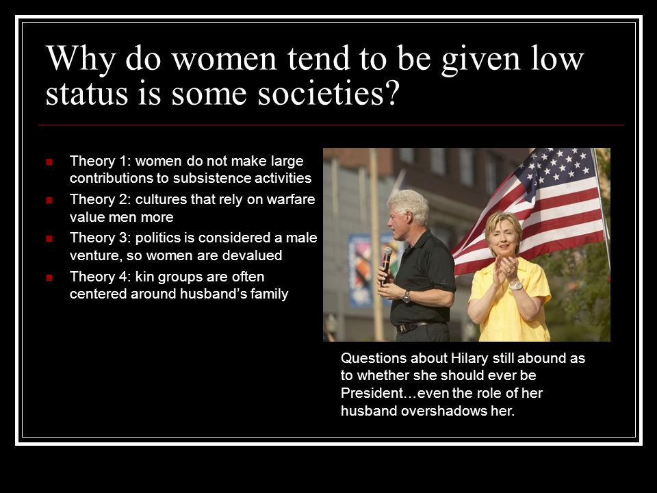 Why do women tend to be given low status is some societies.