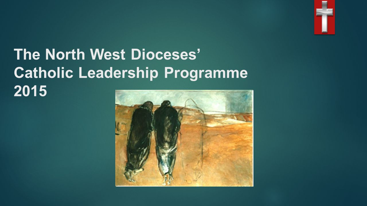 The North West Dioceses' Catholic Leadership Programme 2015