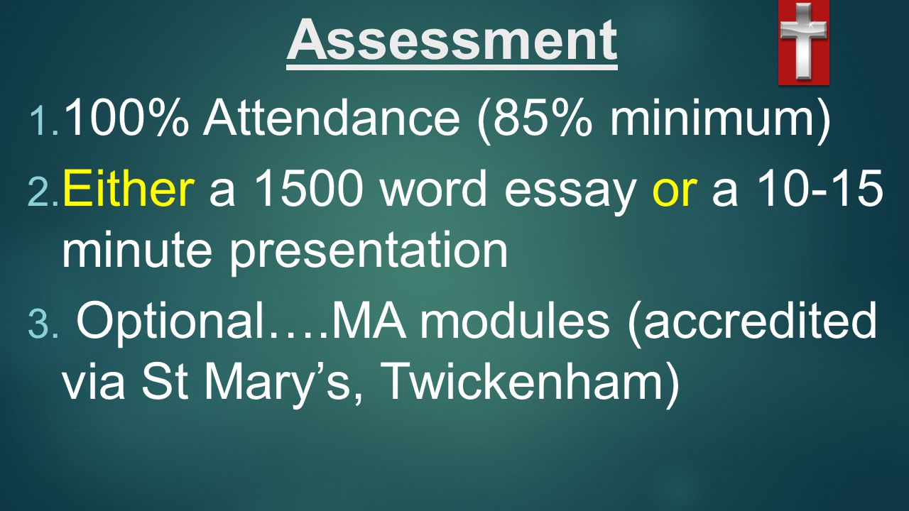 Assessment 1. 100% Attendance (85% minimum) 2.