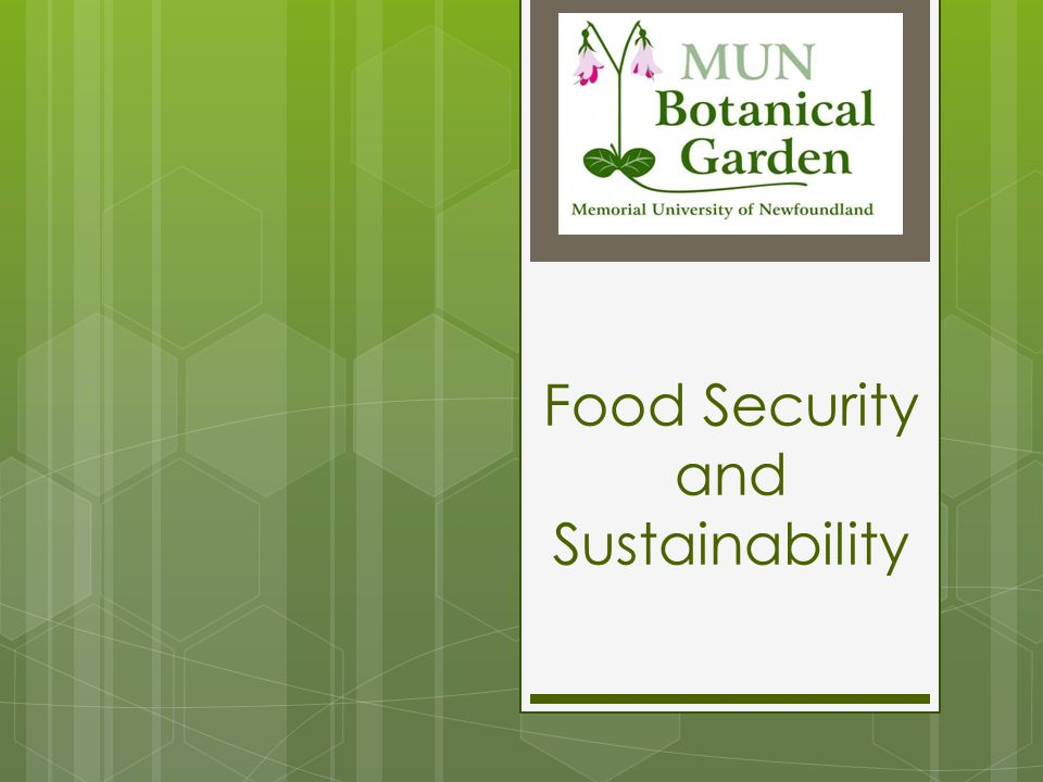 MUN Botanical Garden Food Security and Sustainability Learn More Read a good book: Animal Vegetable Miracle, by Barbara Kingsolver (Eating local, gardening, cooking with recipes, and biology) Animal Vegetable Miracle, by Barbara Kingsolver The Omnivore s Dilemma: A Natural History of Four Meals, by Michael Pollan (Discussion on where our food is grown, produced, and the health and ethics involved) The Omnivore s Dilemma: A Natural History of Four Meals, by Michael Pollan Edible Plants of Newfoundland and Labrador, by Peter Scott The Botany of Desire: A Plant s-Eye View of the World, by Michael Pollan (How we use plants, and have changed them, but how we are influenced by them as well) The Botany of Desire: A Plant s-Eye View of the World, by Michael Pollan ?