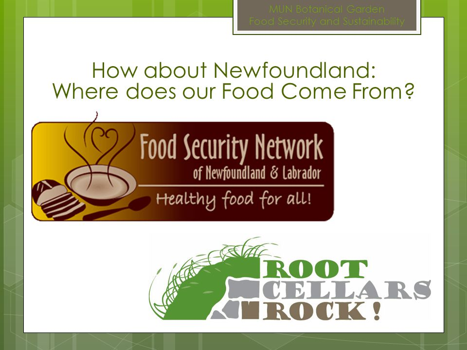 MUN Botanical Garden Food Security and Sustainability FSN: 10 Ways to Eat Local Food 9.
