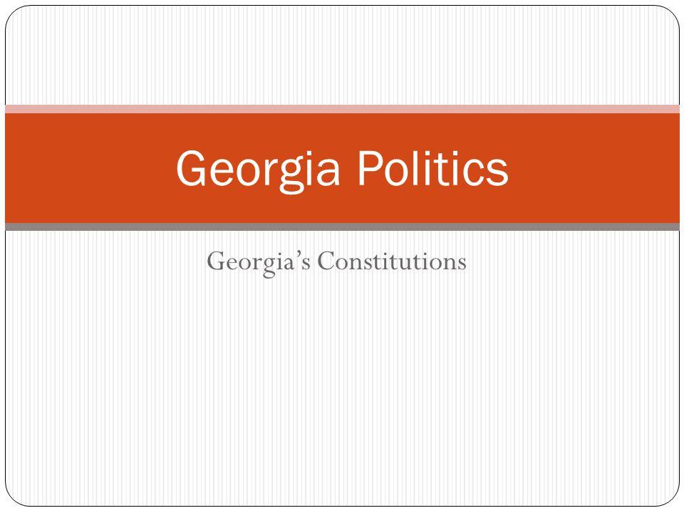 Georgia's Constitutions Georgia Politics