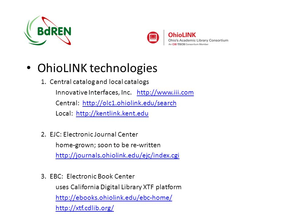 OhioLINK technologies 1. Central catalog and local catalogs Innovative Interfaces, Inc.