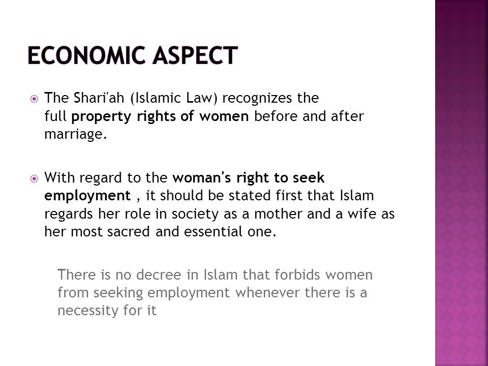  Islam places importance in the woman's role a daughter, wife and mother.