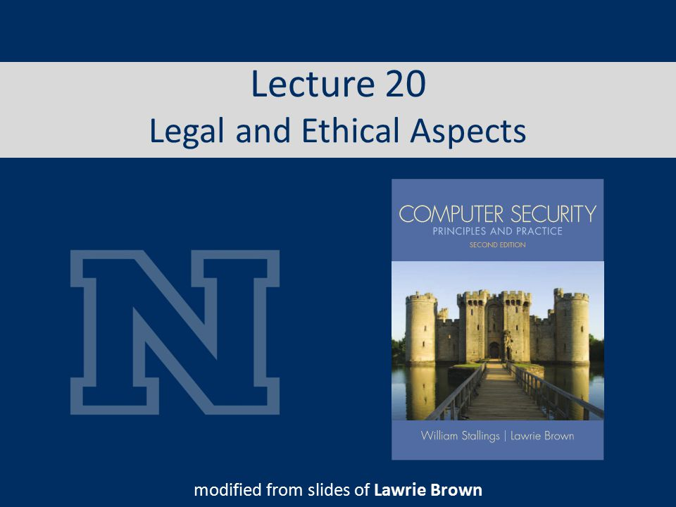 Legal and Ethical Aspects touch on a few topics including: – cybercrime and computer crime – intellectual property issues – privacy – ethical issues