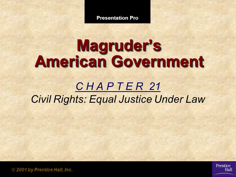 123 Go To Section: 4 Civil Rights: Equal Justice Under Law C H A P T E R 21 Civil Rights: Equal Justice Under Law SECTION 1 Diversity and Discrimination in American Society SECTION 2 Equality Before the Law SECTION 3 Federal Civil Rights Laws SECTION 4 American Citizenship Chapter 21 2222 3333 4444 1111