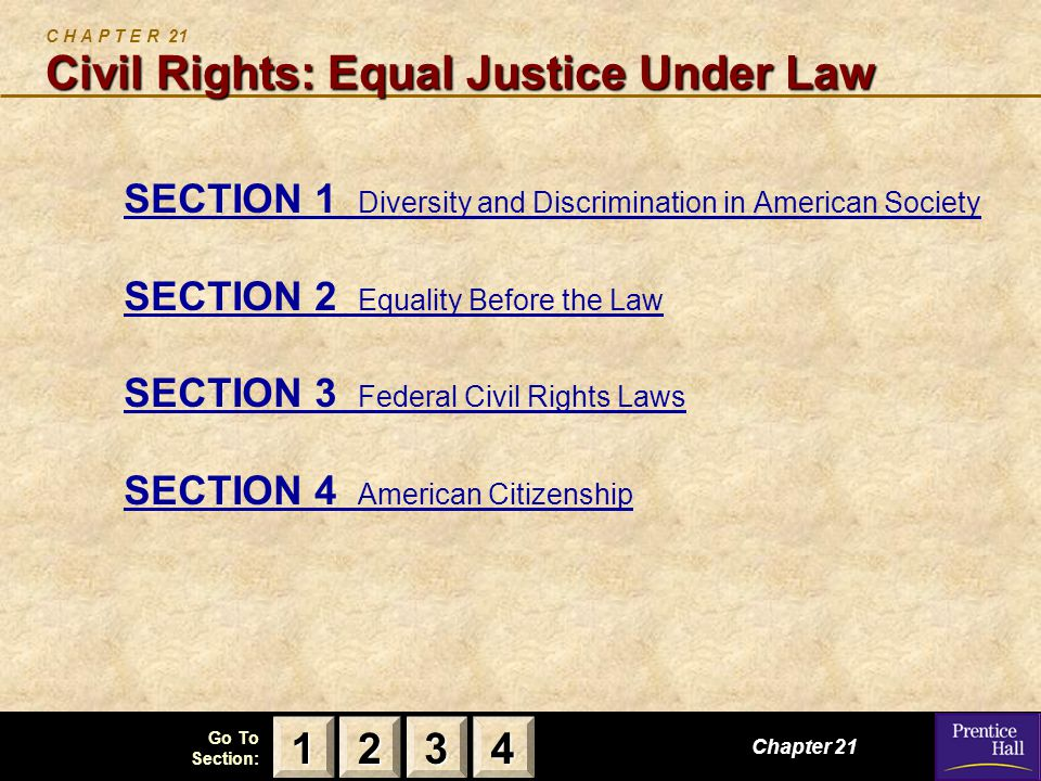123 Go To Section: 4 Chapter 21, Section 3 Federal Civil Rights Laws S E C T I O N 3 Federal Civil Rights Laws How has civil rights legislation developed from Reconstruction to today.