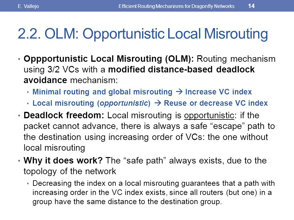 2.2. OLM: Opportunistic Local Misrouting Oppportunistic Local Misrouting (OLM): Routing mechanism using 3/2 VCs with a modified distance-based deadloc