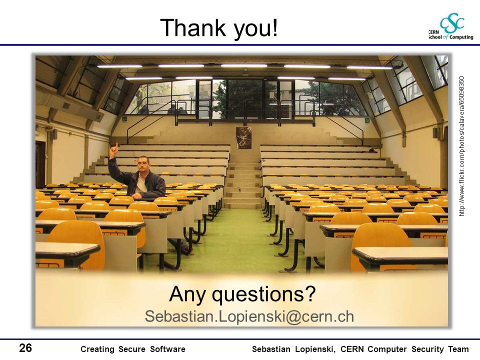 26 Creating Secure SoftwareSebastian Lopienski, CERN Computer Security Team Thank you.
