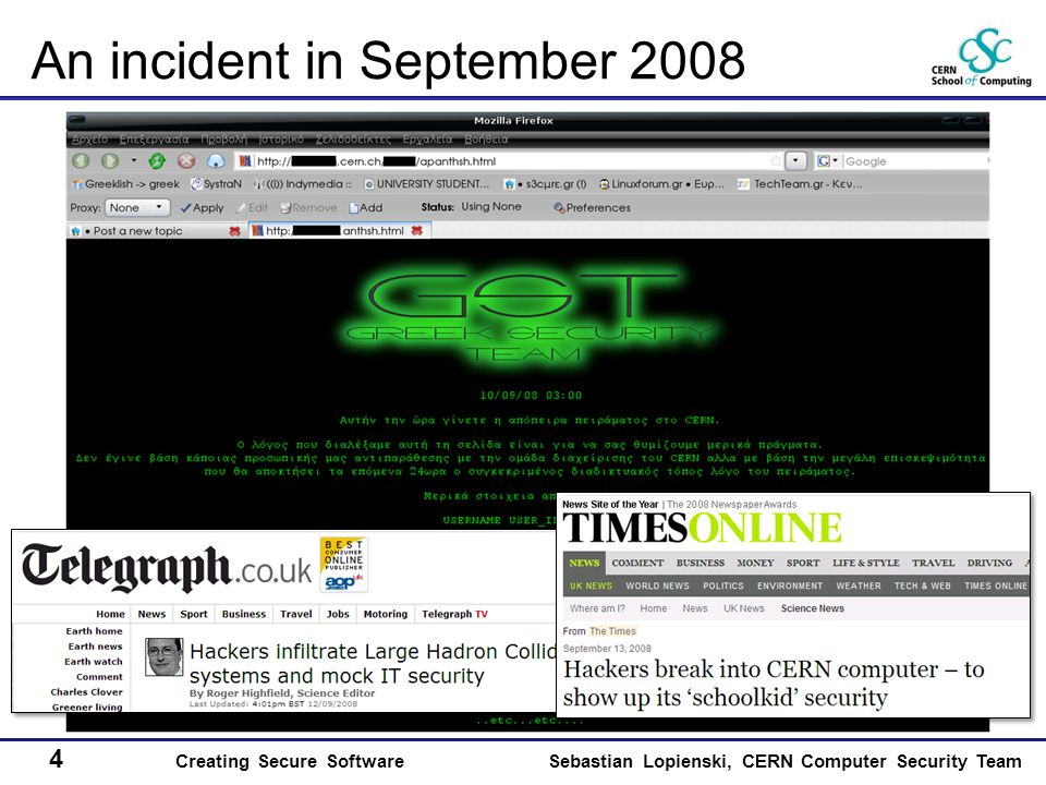 4 Creating Secure SoftwareSebastian Lopienski, CERN Computer Security Team An incident in September 2008
