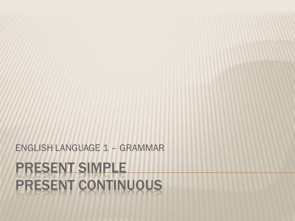 ENGLISH LANGUAGE 1 – GRAMMAR