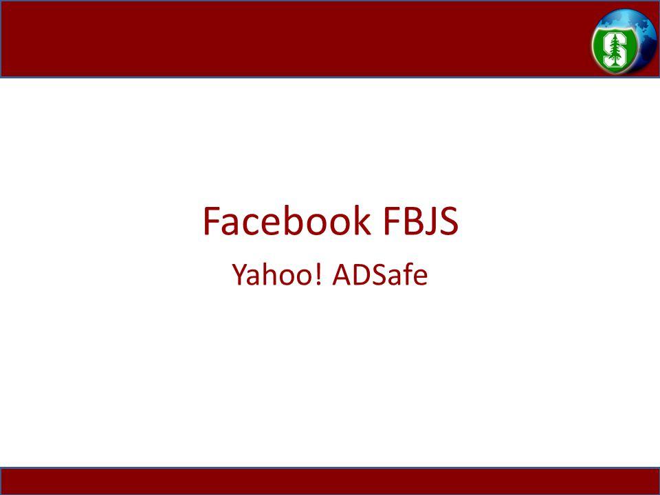 Facebook FBJS Yahoo! ADSafe