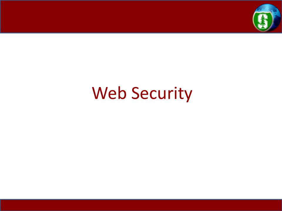 Web Security Challenge Bad Server Good server User How can honest users safely interact with well-intentioned sites, while still freely browsing the web (search, shopping, etc.) .