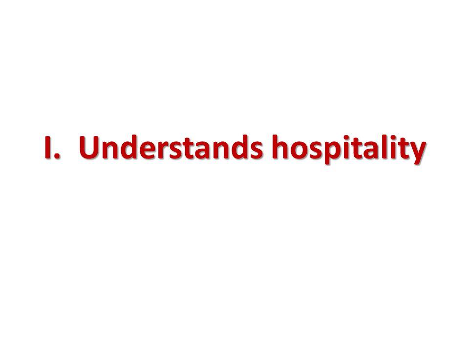 I. Understands hospitality