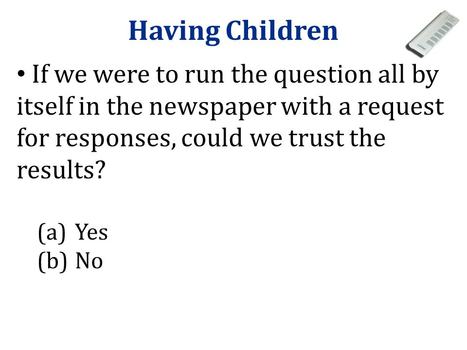 "Context Ann Landers column asked readers ""If you had it to do over again, would you have children? The first request for data contained a letter from"