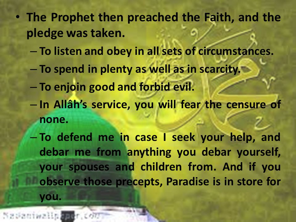 The Prophet then preached the Faith, and the pledge was taken.