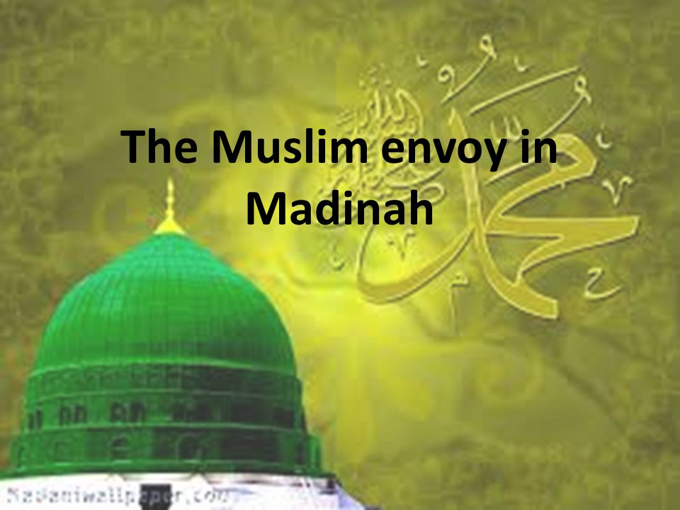 The Muslim envoy in Madinah