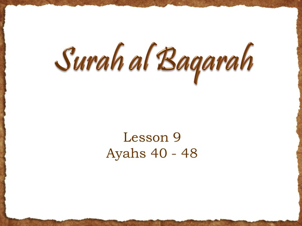 Until Next Class… Review word for word translation Review historical context and tafseer Share with family and friends Reflect and implement