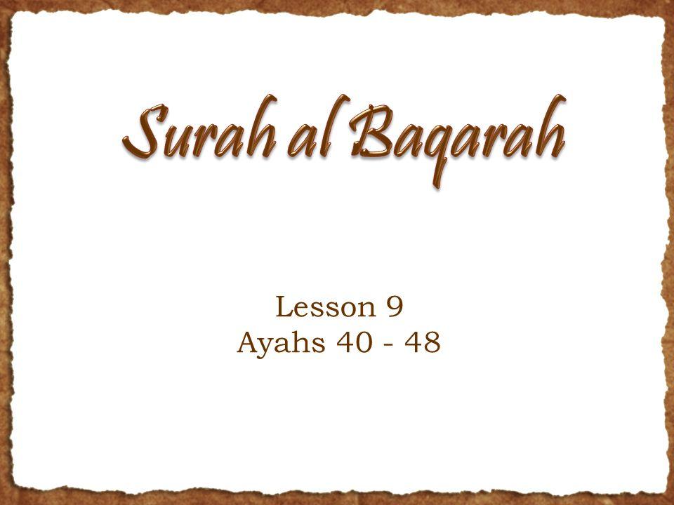 Ayah 43 Qaaf Waaw Meem – make something else stand straight; don't just pray but establish the salaah (praying on time, with khushoo etc.) Zaal Kaaf Waaw (or Yaa) – lit.