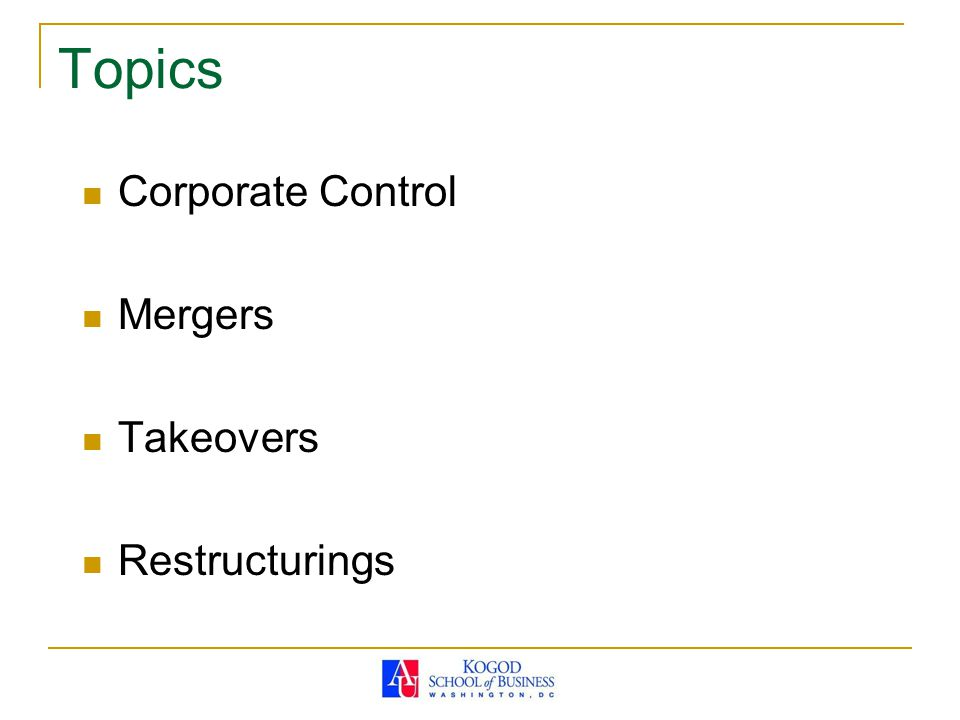 Topics Corporate Control Mergers Takeovers Restructurings